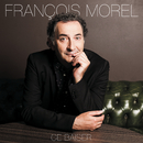 Ce baiser/François Morel