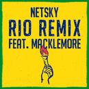Rio (Remix) feat.Macklemore,Digital Farm Animals/Netsky