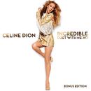 Incredible feat. Ne-Yo/Celine Dion