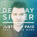 Just Got Paid feat.Austin Webb/Dee Jay Silver