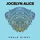 Feels Right/Jocelyn Alice