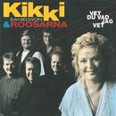 Vet du vad jag vet/Kikki Danielsson & Roosarna