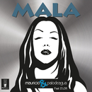Mala feat.D´LOR/Mauricio & Palodeagua