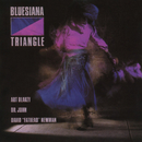 Bluesiana Triangle/Bluesiana Triangle