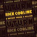 U TURN/Nick Corline & Nuthin' Under A Million (N.U.M)
