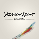 Be careful/Youssou Ndour