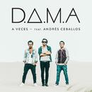A Veces feat.Andrés Dvicio/D.A.M.A