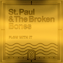 Flow with It (You Got Me Feeling Like)/St. Paul & The Broken Bones