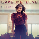 Gave Me Love/Mimicat