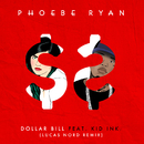 Dollar Bill (Lucas Nord Remix) feat.Kid Ink/Phoebe Ryan