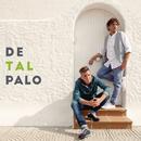 De Tal Palo/De Tal Palo