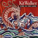 Fire in the Lake/Kit Walker