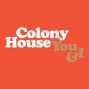 You & I/Colony House