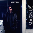 Baby Fly/Magnus