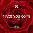 Make You Come feat.Ramriddlz/GEKO