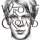 Wrong Crowd (East 1st Street Piano Tapes)/Tom Odell