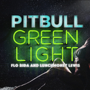 Greenlight feat.Flo Rida,LunchMoney Lewis/Pitbull