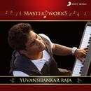 MasterWorks - Yuvanshankar Raja/Yuvanshankar Raja