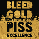 Bleed Gold, Piss Excellence/Cherub