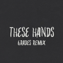 These Hands (GRADES Remix)/Samm Henshaw