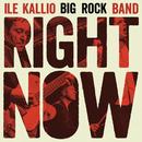 Right Now/Ile Kallio Big Rock Band