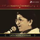MasterWorks - Lata Mangeshkar/Lata Mangeshkar