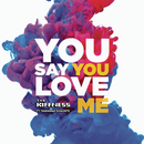 You Say You Love Me feat.Tawanna Shaunte/The Kiffness