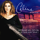 My Heart Will Go On/Céline Dion