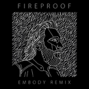 Fireproof (Embody Remix)/Coleman Hell