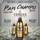 """Papi Champú (Remix) feat.Alexio """"La Bestia"""",Mozart La Para/Farruko"""