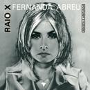 Raio X/Fernanda Abreu