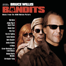 Bandits (Music from the MGM Motion Picture)/Original Motion Picture Soundtrack