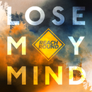 Lose My Mind/Reach Round