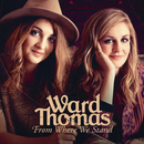 From Where We Stand/Ward Thomas