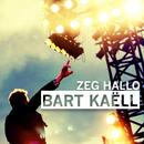 Zeg Hallo/Bart Kaëll