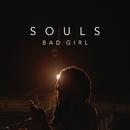 Bad Girl (Poté Remix)/SOULS