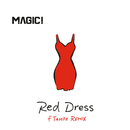 Red Dress (FTampa Remix)/MAGIC!