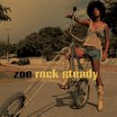 Rock Steady/Zoe