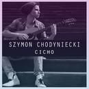 Cicho/Szymon Chodyniecki