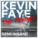 Semi Insane ((The Remixes))/Kevin Faye