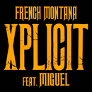 XPlicit feat.Miguel/French Montana