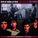 Tired Of Waking Up Tired: The Best of The Diodes/The Diodes