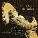 Un Azteca en el Azteca (En Vivo)/Vicente Fernández