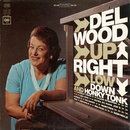 Upright, Low Down and Honky Tonk/Del Wood