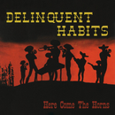 Here Come The Horns/Delinquent Habits