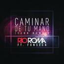 Caminar de Tu Mano (Club Remix) feat.Fonseca/Río Roma