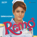 "Sirikkadhey (From ""Remo"")/Anirudh Ravichander, Arjun Kanungo & Srinidhi Venkatesh"
