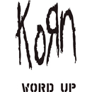 Word Up! (The Remixes)/Korn