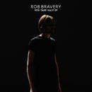 You Take Half - EP/Rob Bravery