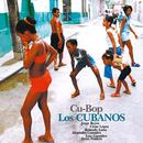 Cu-Bop (Remasterizado)/Los Cubanos